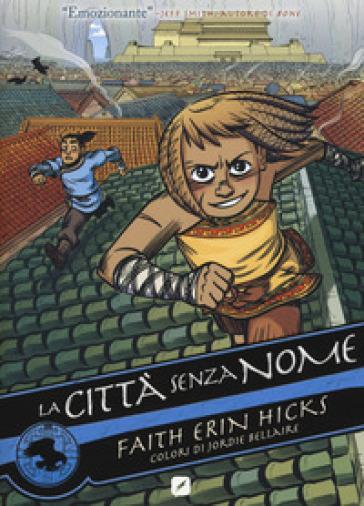 La città senza nome. 1. - Faith Erin Hicks |
