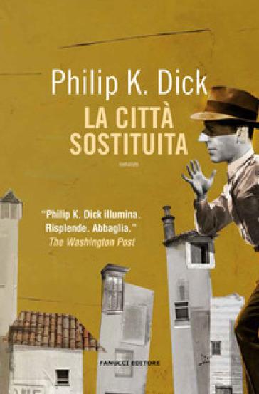 La città sostituita - Philip K. Dick | Thecosgala.com