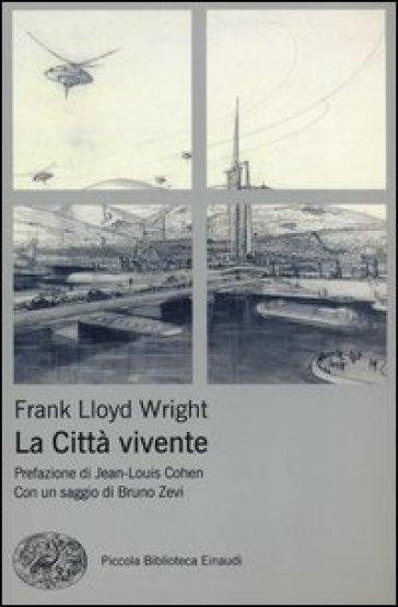 La città vivente - Frank Lloyd Wright  