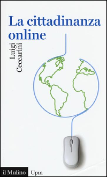 La cittadinanza online - Luigi Ceccarini |