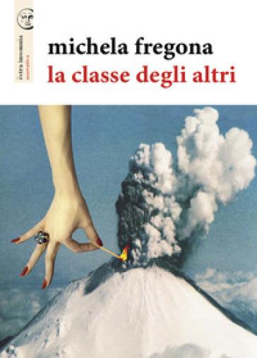 La classe degli altri - Michela Fregona | Ericsfund.org
