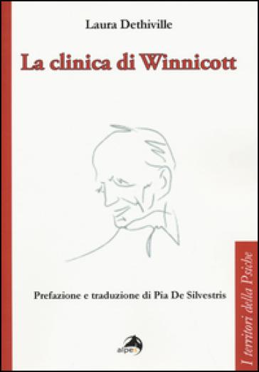 La clinica di Winnicott - Laura Dethiville |