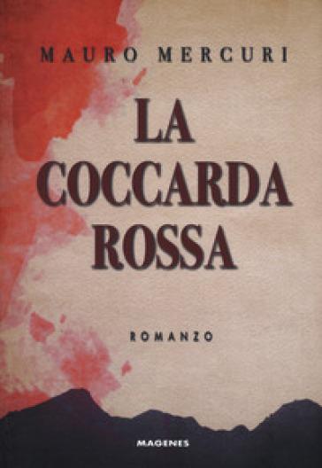 La coccarda rossa - Mauro Mercuri |