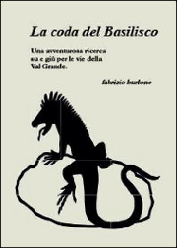 La coda del basilisco - Fabrizio Burlone | Kritjur.org