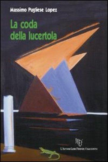 La coda della lucertola - Massimo Pugliese |