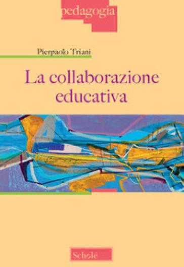 La collaborazione educativa - Pierpaolo Triani   Thecosgala.com