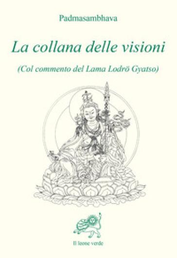 La collana delle visioni - Padmasambhava |