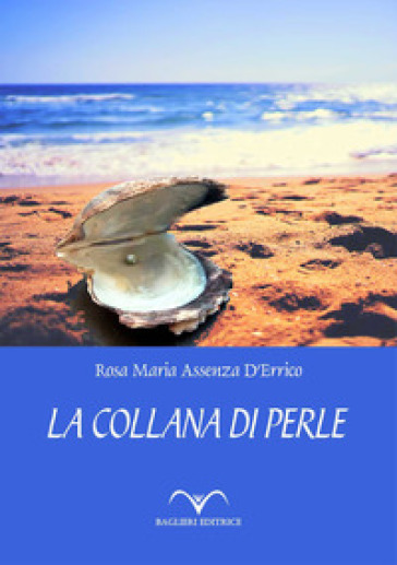 La collana di perle - Rosa Maria Assenza D'Errico |