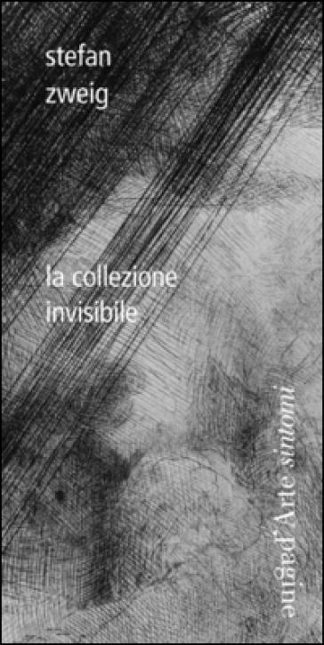 La collezione invisibile - Stefan Zweig |