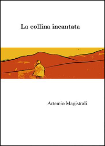 La collina incantata - Artemio Magistrali | Kritjur.org