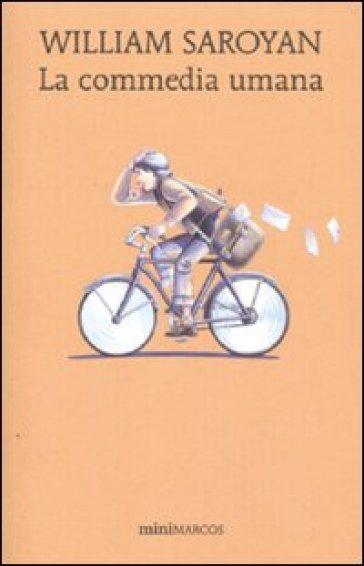 La commedia umana - William Saroyan |