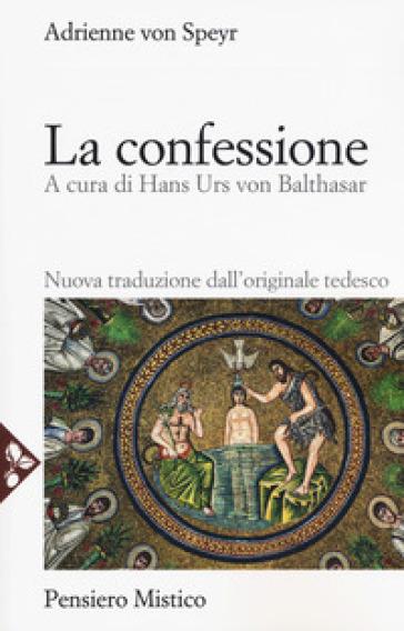 La confessione - Adrienne Von Speyr  