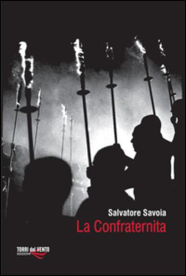 La confraternita - Salvatore Savoia |