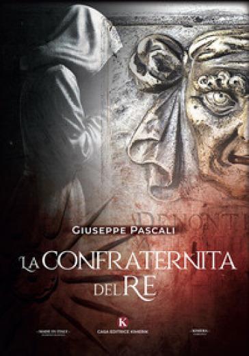 La confraternita del re - Giuseppe Pascali  