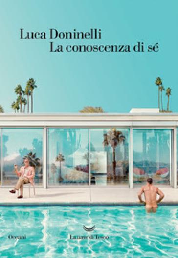 La conoscenza di sé - Luca Doninelli |