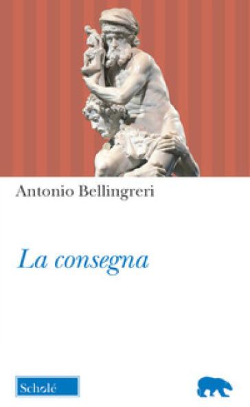 La consegna - Antonio Bellingreri |