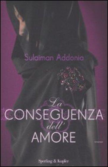 http://www.inmondadori.it/img/La-conseguenza-dell-amore-Sulaiman-Addonia/ea978882004653/BL/BL/51/NZO/