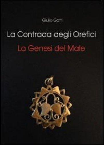 La contrada degli orefici - Giulio Gatti |