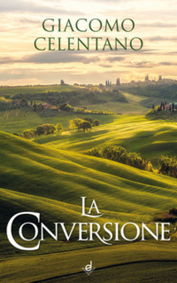 La conversione - Giacomo Celentano |