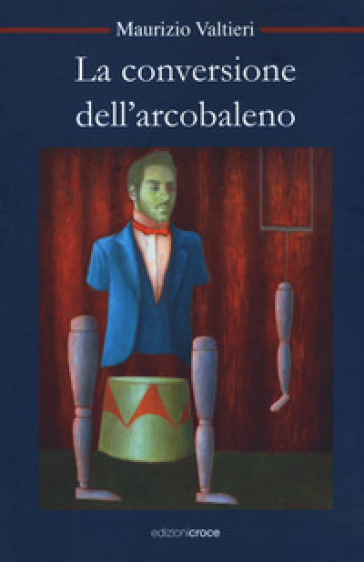 La conversione dell'arcobaleno - Maurizio Valtieri |