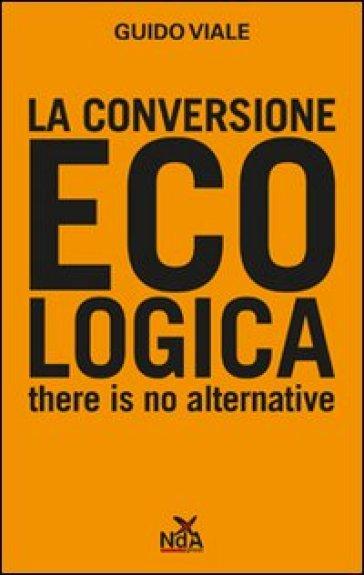 La conversione ecologica - Guido Viale |