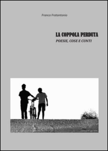 La coppola perduta - Franco Fratantonio  