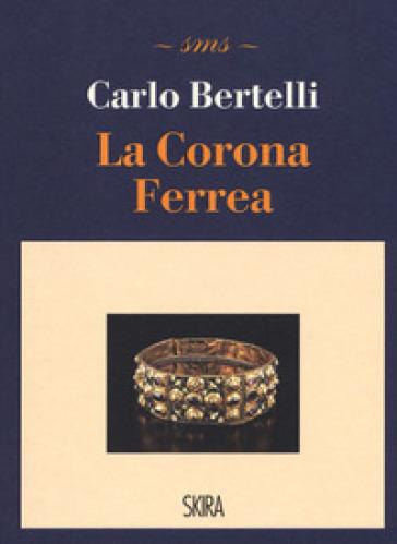 La corona ferrea - Carlo Bertelli   Ericsfund.org