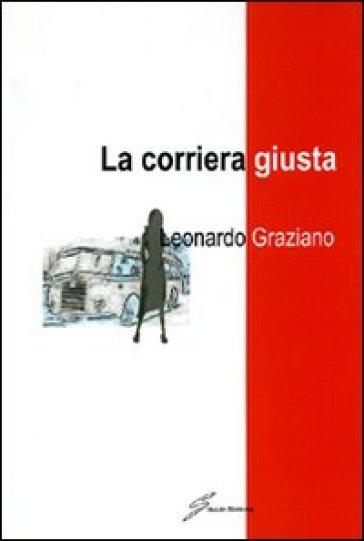 La corriera giusta - Leonardo Graziano   Kritjur.org