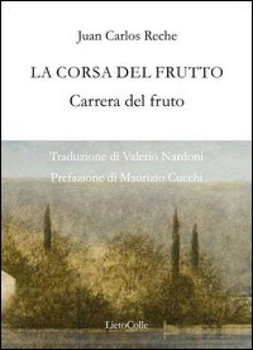 La corsa del frutto - Juan C. Reche |