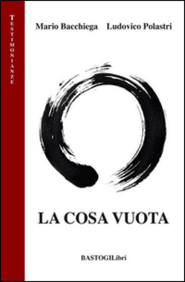 La cosa vuota - Mario Bacchiega | Ericsfund.org