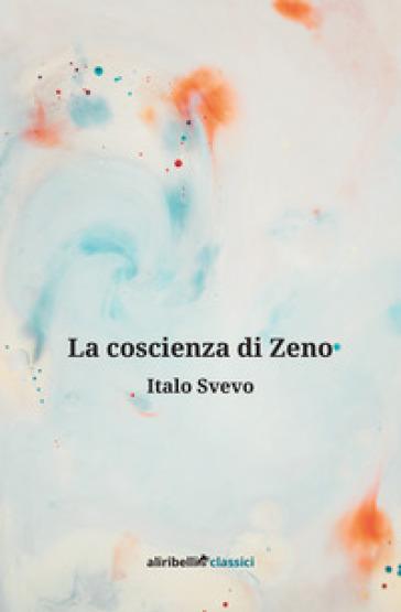 La coscienza di Zeno - Italo Svevo |
