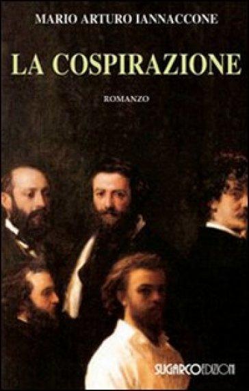La cospirazione - Mario Arturo Iannaccone |