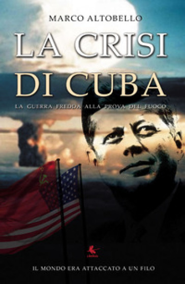 La crisi di Cuba - Marco Altobello | Ericsfund.org