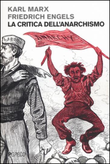 La critica dell'anarchismo - Karl Marx  