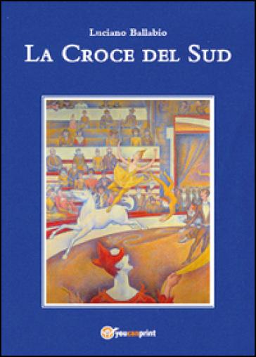 La croce del sud - Luciano Ballabio   Ericsfund.org