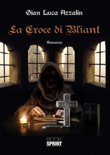 La croce di Bliant - Gian Luca Azzalin   Rochesterscifianimecon.com