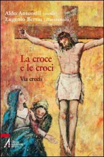 La croce e le croci. Via crucis - Aldo Antonelli | Kritjur.org