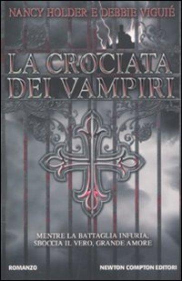 La crociata dei vampiri - Nancy Holder   Rochesterscifianimecon.com