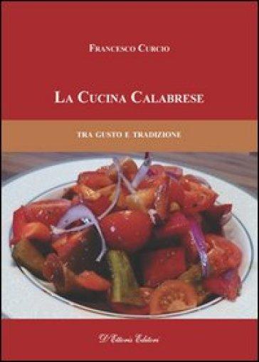 La cucina calabrese - Francesco Curcio |