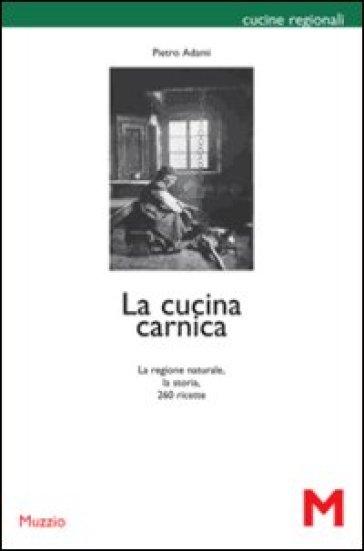 La cucina carnica - Pietro Adami |