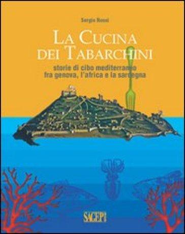 La cucina dei tabarchini - Sergio Rossi | Ericsfund.org