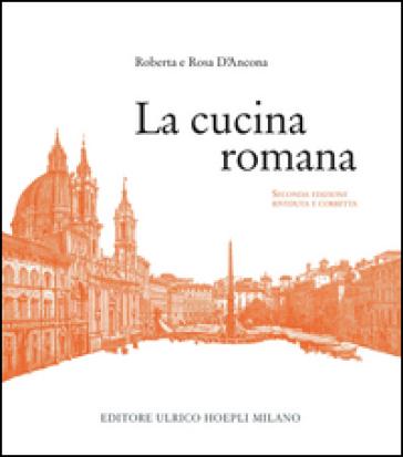 La cucina romana - Roberta D'Ancona |
