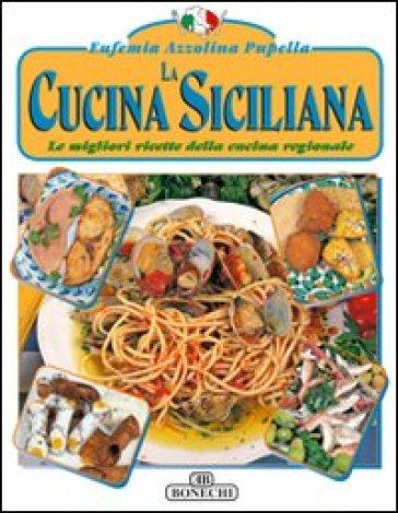 La cucina siciliana eufemia azzolina pupella libro for Cucina siciliana