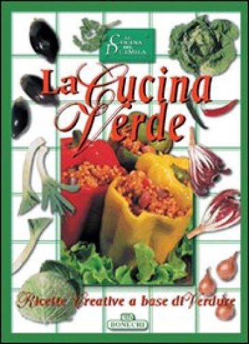 La cucina verde - - Libro - Mondadori Store