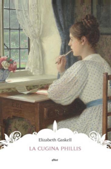 La cugina Phillis - Elizabeth Gaskell |