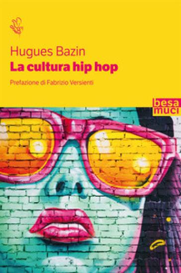 La cultura hip hop - Hugues Bazin | Jonathanterrington.com