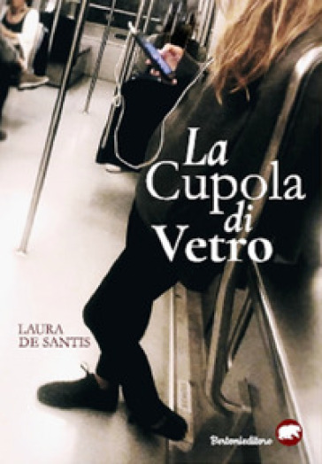 La cupola di vetro - Laura De Santis |