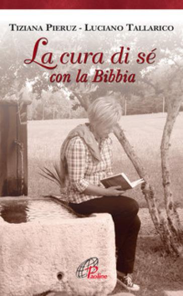 La cura di sé con la Bibbia - Tiziana Pieruz |