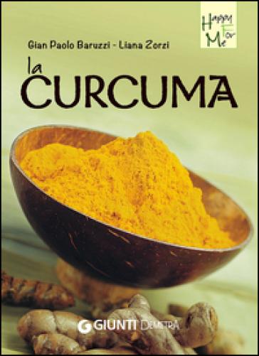 La curcuma - Gian Paolo Baruzzi |