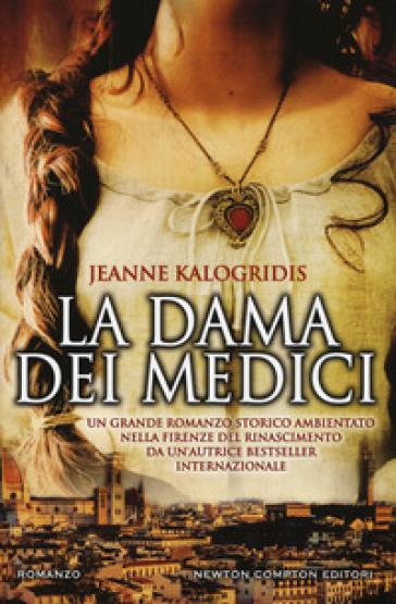 La dama dei Medici - Jeanne Kalogridis |